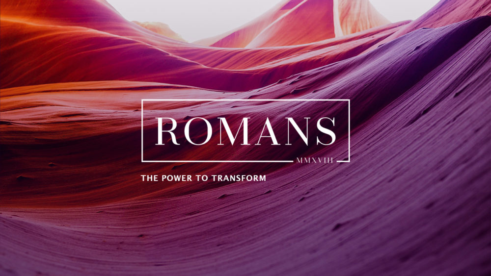 Romans: The Power to Transform