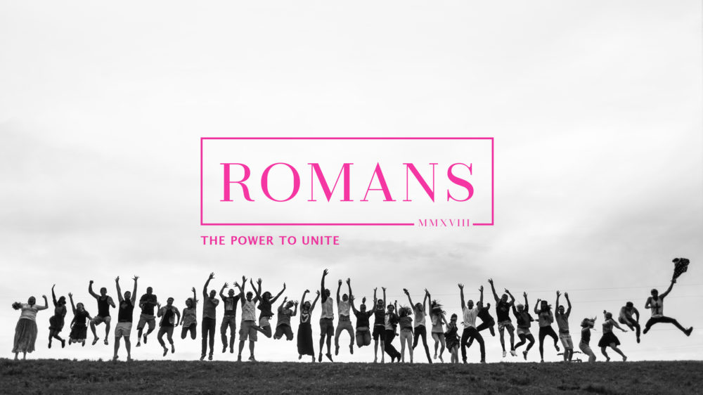 Romans: The Power to Unite