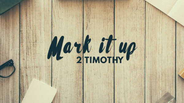 2 Timothy: Mark It Up