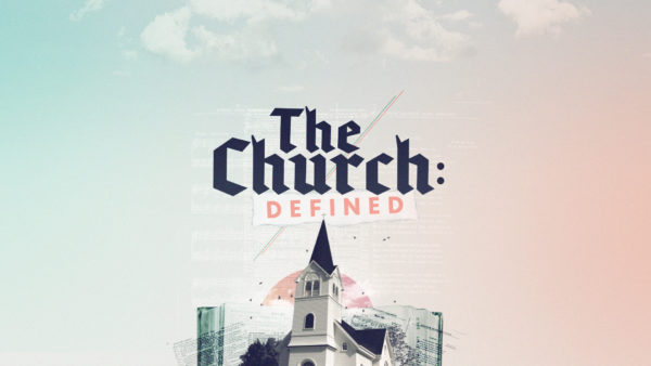 The Church: Defined